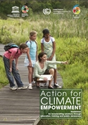 Action for climate empowerment: guidelines for accelerating solutions through education, training and public awareness
