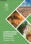 CLIMATE CHANGE MITIGATION AND ADAPTATION: Simple Guide to Schools in Africa