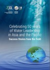Celebrating 50 years of Water Leadership in Asia and the Pacific