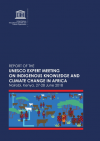 Report of the UNESCO Expert Meeting on Indigenous Knowledge and Climate Change in Africa, Nairobi, Kenya, 27-28 June 2018