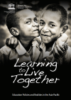 Learning to Live Together - Education Policies and Realities in the Asia-Pacific